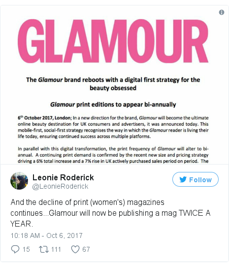 Twitter post by @LeonieRoderick: And the decline of print (women's) magazines continues...Glamour will now be publishing a mag TWICE A YEAR. pic.twitter.com/OGZgnuXVZs