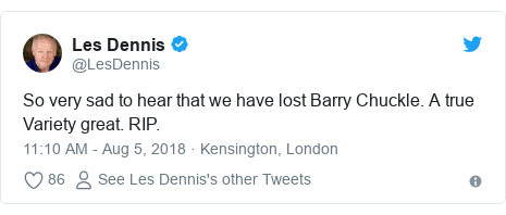 Twitter post by @LesDennis: So very sad to hear that we have lost Barry Chuckle. A true Variety great. RIP.
