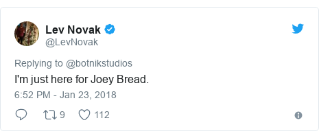 Twitter post by @LevNovak: I'm just here for Joey Bread.