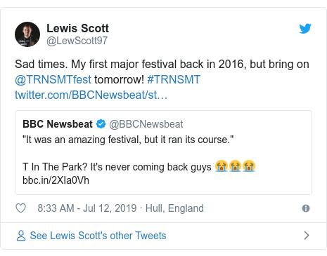 Twitter post by @LewScott97: Sad times. My first major festival back in 2016, but bring on @TRNSMTfest tomorrow! #TRNSMT