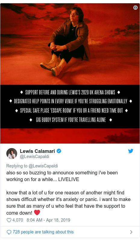 Twitter post by @LewisCapaldi: also so so buzzing to announce something i've been working on for a while... LIVELIVEknow that a lot of u for one reason of another might find shows difficult whether it's anxiety or panic. i want to make sure that as many of u who feel that have the support to come down! ❤️