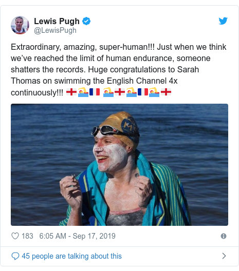 Twitter post by @LewisPugh: Extraordinary, amazing, super-human!!! Just when we think we've reached the limit of human endurance, someone shatters the records. Huge congratulations to Sarah Thomas on swimming the English Channel 4x continuously!!! 🏴🏊♀️🇫🇷 🏊♀️🏴🏊♀️🇫🇷🏊♀️🏴