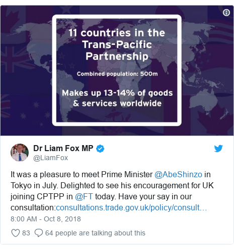 Twitter post by @LiamFox: It was a pleasure to meet Prime Minister @AbeShinzo in Tokyo in July. Delighted to see his encouragement for UK joining CPTPP in @FT today. Have your say in our consultation