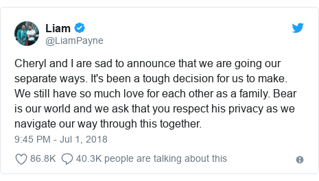 Twitter post by @LiamPayne: Cheryl and I are sad to announce that we are going our separate ways. It's been a tough decision for us to make. We still have so much love for each other as a family. Bear is our world and we ask that you respect his privacy as we navigate our way through this together.