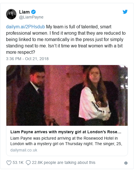 Twitter post by @LiamPayne:  My team is full of talented, smart professional women. I find it wrong that they are reduced to being linked to me romantically in the press just for simply standing next to me. Isn't it time we treat women with a bit more respect?