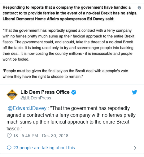 "Twitter post by @LibDemPress: .@EdwardJDavey   ""That the government has reportedly signed a contract with a ferry company with no ferries pretty much sums up their farcical approach to the entire Brexit fiasco."""