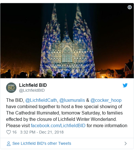 Twitter post by @LichfieldBID: The BID, @LichfieldCath, @luxmuralis & @cocker_hoop have combined together to host a free special showing of The Cathedral Illuminated, tomorrow Saturday, to families effected by the closure of Lichfield Winter Wonderland. Please visit  for more information