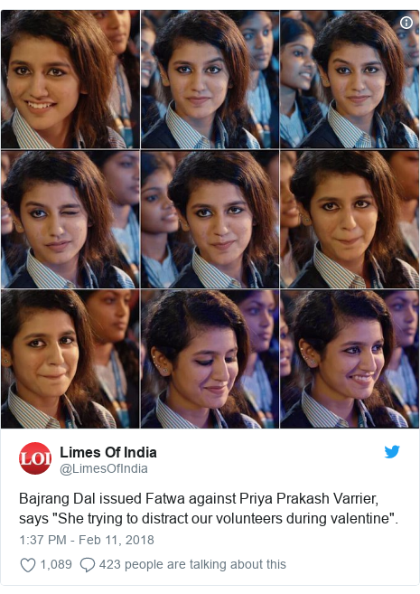 "Twitter post by @LimesOfIndia: Bajrang Dal issued Fatwa against Priya Prakash Varrier, says ""She trying to distract our volunteers during valentine""."