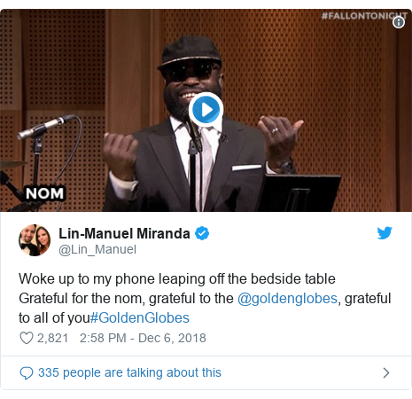 Twitter post by @Lin_Manuel: Woke up to my phone leaping off the bedside tableGrateful for the nom, grateful to the @goldenglobes, grateful to all of you#GoldenGlobes