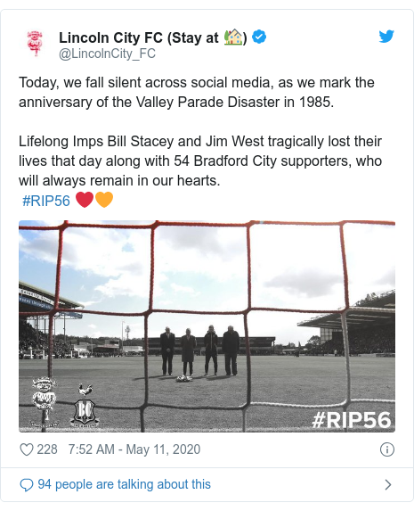 Twitter post by @LincolnCity_FC: Today, we fall silent across social media, as we mark the anniversary of the Valley Parade Disaster in 1985. Lifelong Imps Bill Stacey and Jim West tragically lost their lives that day along with 54 Bradford City supporters, who will always remain in our hearts. #RIP56 ❤️🧡