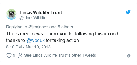 Twitter post by @LincsWildlife: That's great news. Thank you for following this up and thanks to @wpduk for taking action.