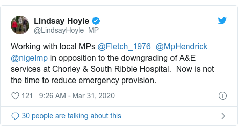 Twitter post by @LindsayHoyle_MP: Working with local MPs @Fletch_1976  @MpHendrick   @nigelmp in opposition to the downgrading of A&E services at Chorley & South Ribble Hospital.  Now is not the time to reduce emergency provision.