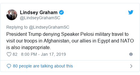Twitter post by @LindseyGrahamSC: President Trump denying Speaker Pelosi military travel to visit our troops in Afghanistan, our allies in Egypt and NATO is also inappropriate.