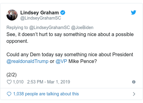 Twitter post by @LindseyGrahamSC: See, it doesn't hurt to say something nice about a possible opponent.   Could any Dem today say something nice about President @realdonaldTrump or @VP Mike Pence?  (2/2)
