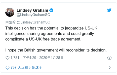 Twitter 用户名 @LindseyGrahamSC: This decision has the potential to jeopardize US-UK intelligence sharing agreements and could greatly complicate a US-UK free trade agreement.  I hope the British government will reconsider its decision.
