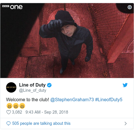 Twitter post by @Line_of_duty: Welcome to the club! @StephenGraham73 #LineofDuty5 😁😁😁