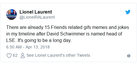 Twitter post by @LionelRALaurent: There are already 15 Friends related gifs memes and jokes in my timeline after David Schwimmer is named head of LSE. It's going to be a long day.