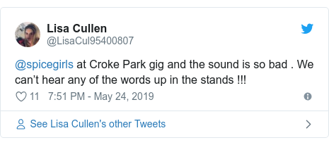 Twitter post by @LisaCul95400807: @spicegirls at Croke Park gig and the sound is so bad . We can't hear any of the words up in the stands !!!