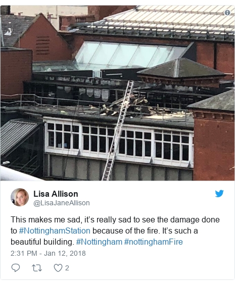 Twitter post by @LisaJaneAllison: This makes me sad, it's really sad to see the damage done to #NottinghamStation because of the fire. It's such a beautiful building. #Nottingham #nottinghamFire