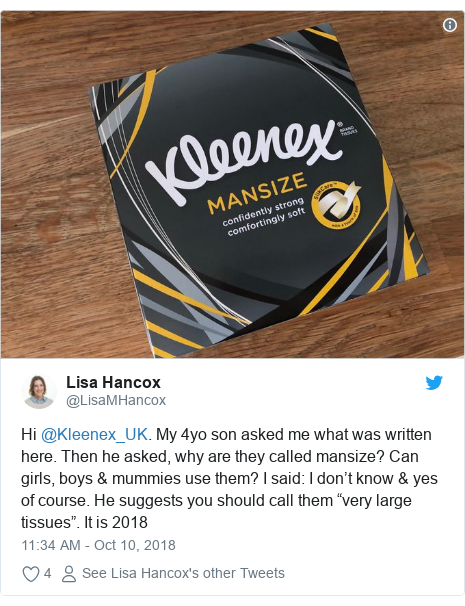 """Twitter post by @LisaMHancox: Hi @Kleenex_UK. My 4yo son asked me what was written here. Then he asked, why are they called mansize? Can girls, boys & mummies use them? I said  I don't know & yes of course. He suggests you should call them """"very large tissues"""". It is 2018"""