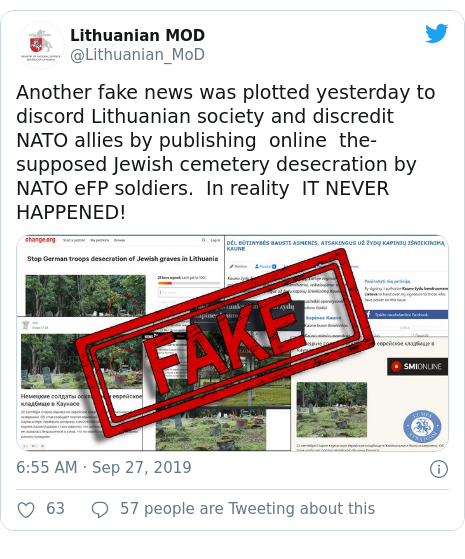 Twitter post by @Lithuanian_MoD: Another fake news was plotted yesterday to discord Lithuanian society and discredit NATO allies by publishing  online  the-supposed Jewish cemetery desecration by NATO eFP soldiers.  In reality  IT NEVER HAPPENED!