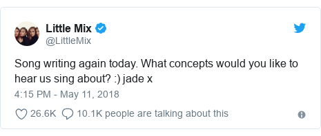 Twitter post by @LittleMix: Song writing again today. What concepts would you like to hear us sing about?  ) jade x