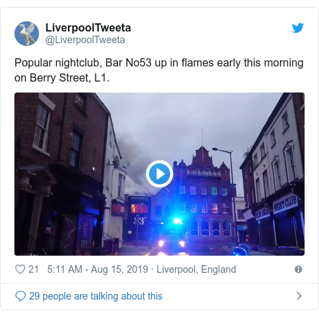 Twitter post by @LiverpoolTweeta: Popular nightclub, Bar No53 up in flames early this morning on Berry Street, L1.