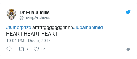 Twitter post by @LivingArchives: #turnerprize arrrrrrggggggghhhh#lubainahimidHEART HEART HEART