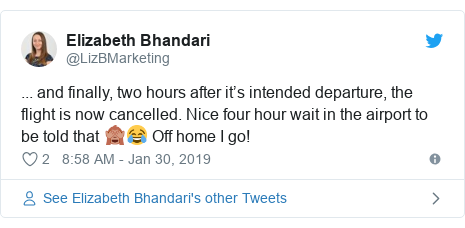 Twitter post by @LizBMarketing: ... and finally, two hours after it's intended departure, the flight is now cancelled. Nice four hour wait in the airport to be told that 🙈😂 Off home I go!