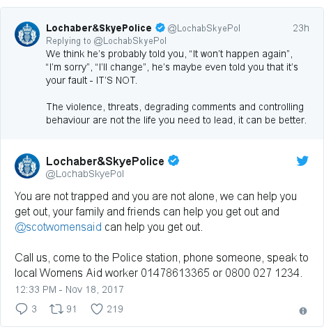 Twitter post by @LochabSkyePol: You are not trapped and you are not alone, we can help you get out, your family and friends can help you get out and @scotwomensaid can help you get out. Call us, come to the Police station, phone someone, speak to local Womens Aid worker 01478613365 or 0800 027 1234.
