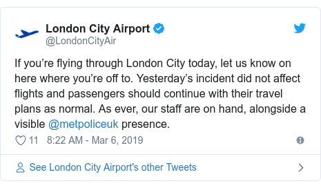 Twitter post by @LondonCityAir: If you're flying through London City today, let us know on here where you're off to. Yesterday's incident did not affect flights and passengers should continue with their travel plans as normal. As ever, our staff are on hand, alongside a visible @metpoliceuk presence.