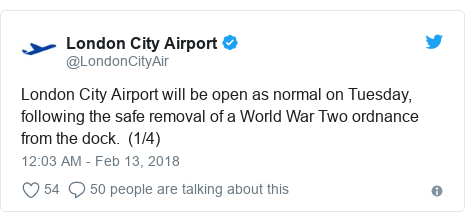 Twitter post by @LondonCityAir: London City Airport will be open as normal on Tuesday, following the safe removal of a World War Two ordnance from the dock.  (1/4)
