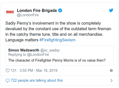 Twitter post by @LondonFire: Sadly Penny's involvement in the show is completely devalued by the constant use of the outdated term fireman in the catchy theme tune, title and on all merchandise. Language matters #FirefightingSexism