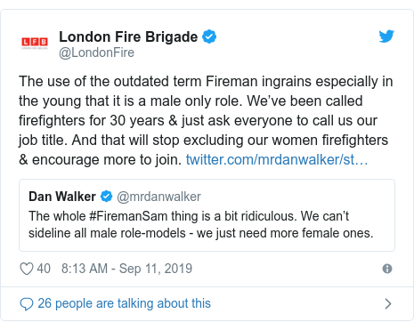 Twitter post by @LondonFire: The use of the outdated term Fireman ingrains especially in the young that it is a male only role. We've been called firefighters for 30 years & just ask everyone to call us our job title. And that will stop excluding our women firefighters & encourage more to join.