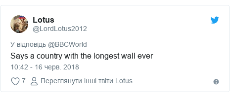 Twitter допис, автор: @LordLotus2012: Says a country with the longest wall ever