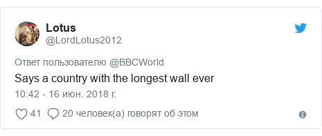 Twitter post by @LordLotus2012: Says a country with the longest wall ever