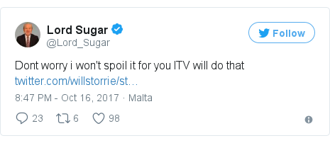 Twitter post by @Lord_Sugar: Dont worry i won't spoil it for you ITV will do that