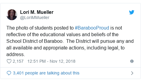 Twitter post by @LoriMMueller: The photo of students posted to #BarabooProud is not reflective of the educational values and beliefs of the School District of Baraboo.  The District will pursue any and all available and appropriate actions, including legal, to address.