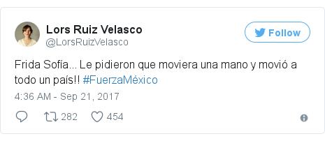 Twitter post by @LorsRuizVelasco: Frida Sofía... Le pidieron que moviera una mano y movió a todo un país!! #FuerzaMéxico