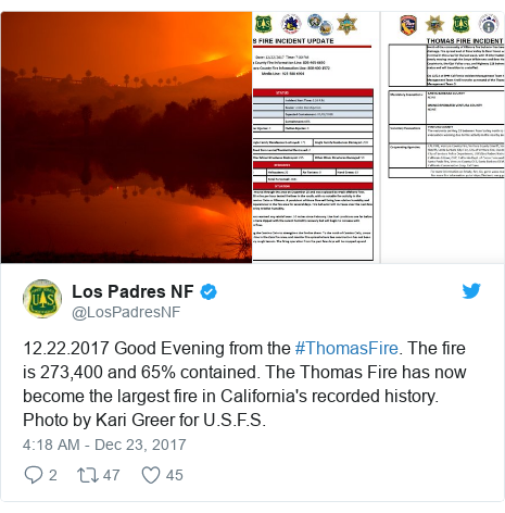 Twitter post by @LosPadresNF: 12.22.2017 Good Evening from the #ThomasFire. The fire is 273,400 and 65% contained. The Thomas Fire has now become the largest fire in California's recorded history. Photo by Kari Greer for U.S.F.S.