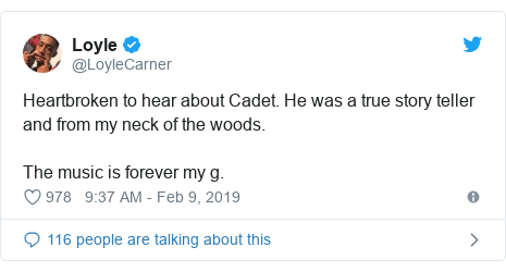 Twitter post by @LoyleCarner: Heartbroken to hear about Cadet. He was a true story teller and from my neck of the woods.The music is forever my g.