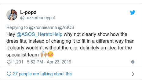 Twitter post by @Lozzerhoneypot: Hey @ASOS_HeretoHelp why not clearly show how the dress fits, instead of changing it to fit in a different way than it clearly wouldn't without the clip, definitely an idea for the specialist team 🙌🏽☺️