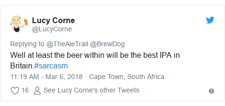 Twitter post by @LucyCorne: Well at least the beer within will be the best IPA in Britain.#sarcasm