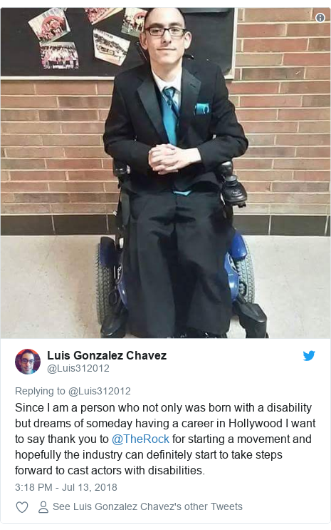 Twitter post by @Luis312012: Since I am a person who not only was born with a disability but dreams of someday having a career in Hollywood I want to say thank you to @TheRock for starting a movement and hopefully the industry can definitely start to take steps forward to cast actors with disabilities.