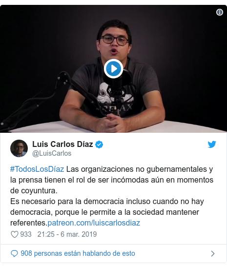 Publicación de Twitter por @LuisCarlos: #TodosLosDíaz Las organizaciones no gubernamentales y la prensa tienen el rol de ser incómodas aún en momentos de coyuntura.Es necesario para la democracia incluso cuando no hay democracia, porque le permite a la sociedad mantener referentes.