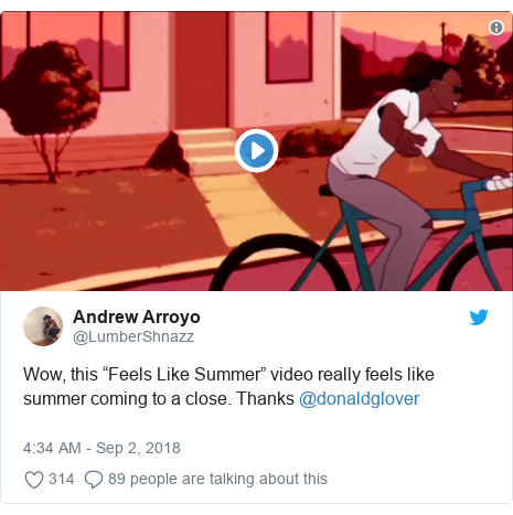 "Twitter post by @LumberShnazz: Wow, this ""Feels Like Summer"" video really feels like summer coming to a close. Thanks @donaldglover"