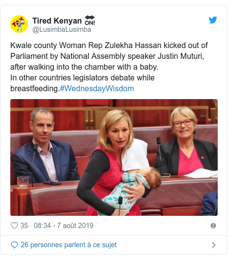 Twitter publication par @LusimbaLusimba: Kwale county Woman Rep Zulekha Hassan kicked out of Parliament by National Assembly speaker Justin Muturi, after walking into the chamber with a baby.In other countries legislators debate while breastfeeding.#WednesdayWisdom