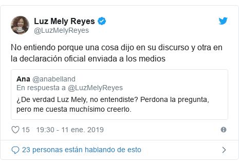 Publicación de Twitter por @LuzMelyReyes: No entiendo porque una cosa dijo en su discurso y otra en la declaración oficial enviada a los medios
