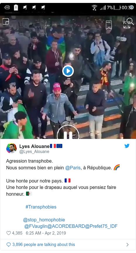 Twitter post by @Lyes_Alouane: Agression transphobe.Nous sommes bien en plein @Paris, à République. 🌈Une honte pour notre pays. 🇫🇷Une honte pour le drapeau auquel vous pensiez faire honneur. 🇩🇿               #Transphobies             @stop_homophobie              @FVauglin@ACORDEBARD@Prefet75_IDF