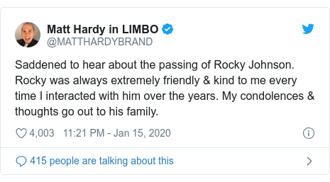 Twitter post by @MATTHARDYBRAND: Saddened to hear about the passing of Rocky Johnson. Rocky was always extremely friendly & kind to me every time I interacted with him over the years. My condolences & thoughts go out to his family.